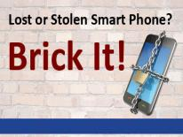 If your smart phone has been lost or stolen, ask your service provide to disable it.